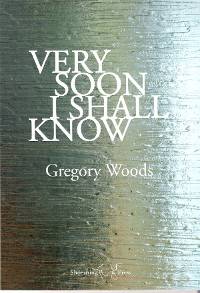 Very Soon I Shall Know by Gregory Woods, book cover