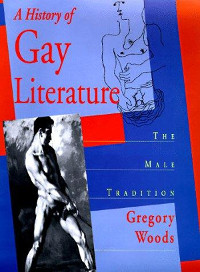 A History of Gay Literature: The Male Tradition by Gregory Woods Hardback book cover